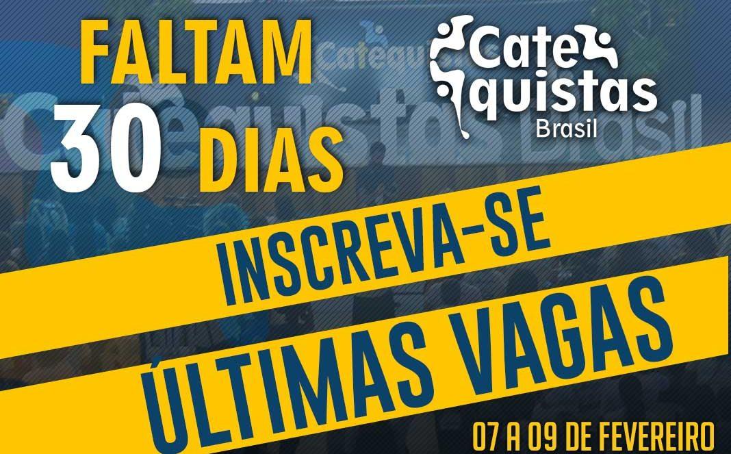 Faltam 30 dias para o Catequistas Brasil 2020!